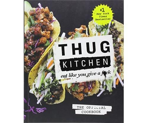 Thug Kitchen: The Official Vegetable Cookbook