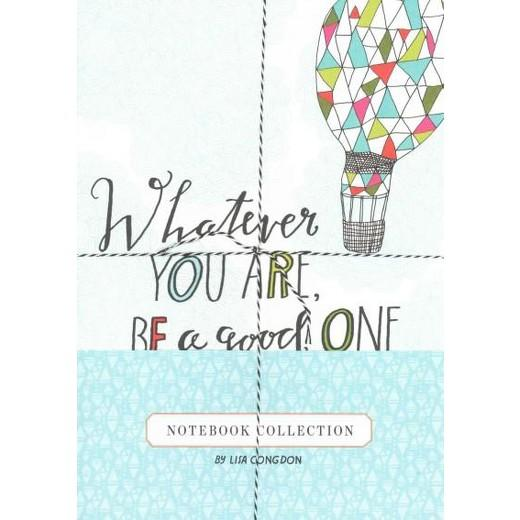 Whatever You Are, Be A Good One – Lisa Congdon