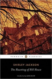 """The Haunting of Hill House"" – Shirley Jackson"