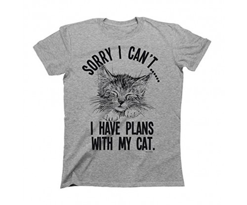 Sorry I Cant..I Have Plans With My Cat / Mens & Ladies T-sHIRT