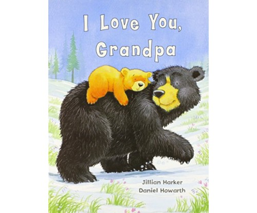 I Love You, Grandpa Hardcover – by Jillian Harker