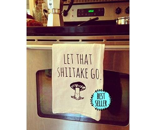 Funny Dishcloth/Tea Towel ~ Let That Shiitake Go
