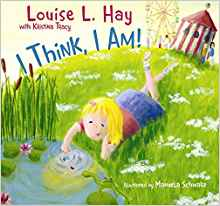 I Think I Am: Teaching Kids the Power of Affirmations