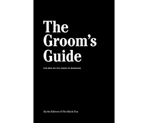 The Groom's Guide: For Men on the Verge of Marriage