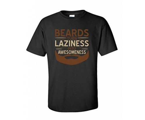 Feelin Good Tees – Beards Turn Laziness into Awesomeness!