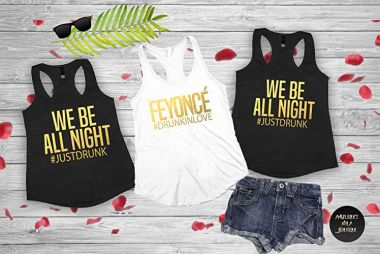 Feyonce Shirt, We Be All Night Shirts, Bachelorette Party Shirts And Tanks For The Bride And Bridesmaid, Custom Bridal Party Shirts (D1)