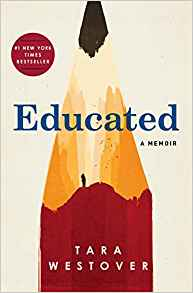 Educated: A Memoir – Tara Westover