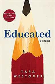 Educated: A Memoir – Tara Westover