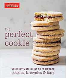 The Perfect Cookie: Your Ultimate Guide to Foolproof Cookies, Brownies & Bars by: America's Test Kitchen