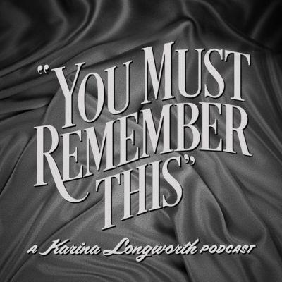 http://www.youmustrememberthispodcast.com/