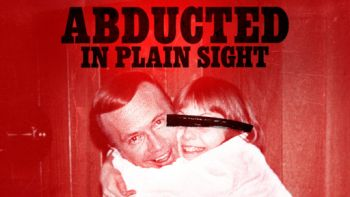 Abducted in Plain Sight (Netflix)