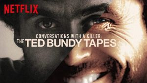 Conversations with a Killer: The Ted Bundy Tapes (Netflix)