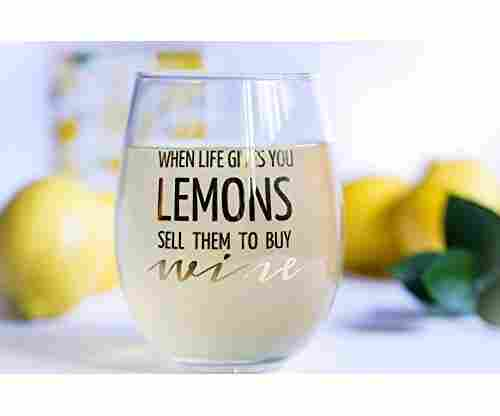 When Life Gives You LEMONS Sell Them To Buy WINE – Glass
