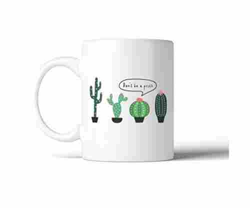 Don't Be A Prick – Coffee Mug