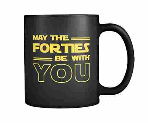 May The Forties Be With You – Black Mug