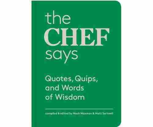 The Chef Says: Quotes, Quips, and Words of Wisdom – Hardcover