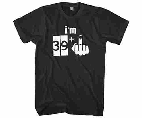 Men's I'm 39 Plus 1 – 40th Bday T-Shirt