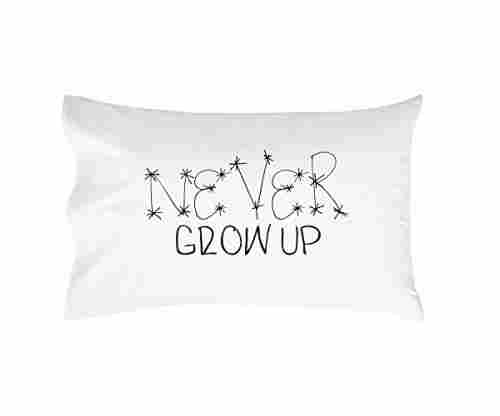 Never Grow up Pillow Case for Kids