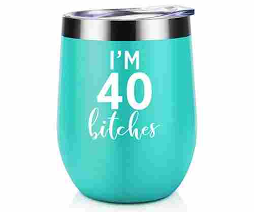 I'm 40 Bitches Coolife 12 ounce Stainless Steel Novelty Wine Tumbler