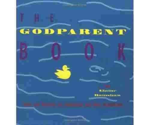The Godparent Book: Ideas and Activities for Godparents