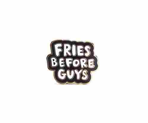 Fries Before Guys – Enamel Pin