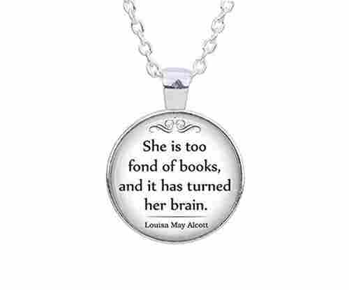 She Is Too Fond of Books Quote Pendant