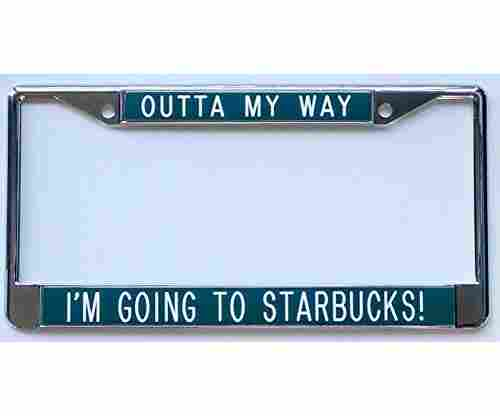 All About Signs Inc 'Outta My Way I'm Going to Starbucks!' Frame
