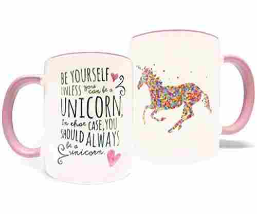 Be Yourself Unless You Can Be A Unicorn  – Cup