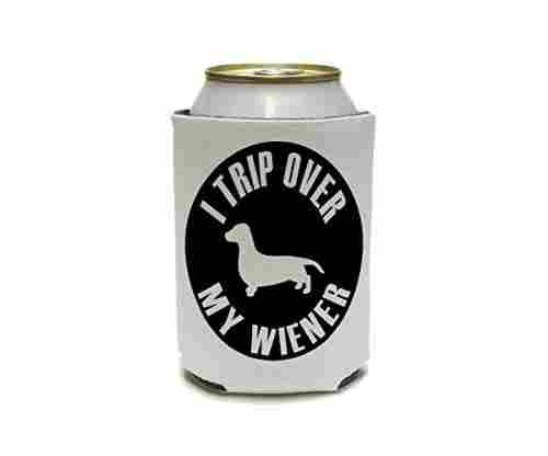 I TRIP OVER MY WIENER DACHSHUND Can Cooler