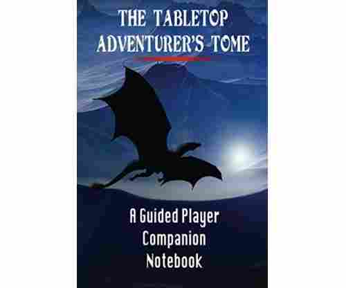The Tabletop Adventurer's Tome | A Guided Player Companion Notebook