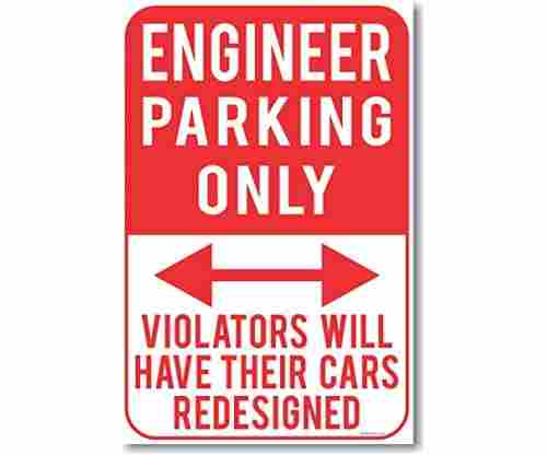 Engineer Parking Only – NEW Humor Poster