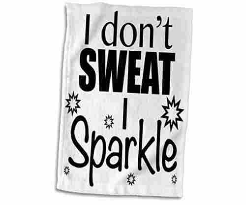 3D Rose 'I Don't Sweat I Sparkle' Towel