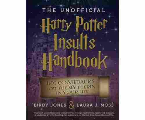 The Unofficial Harry Potter Insults Book: 101 Comebacks