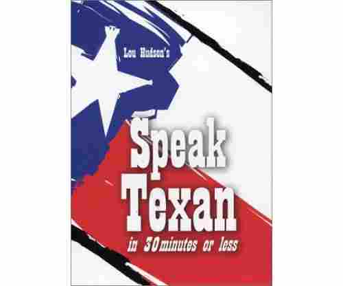 Speak Texan in 30 Minutes or Less – Paperback