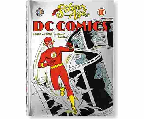 The Silver Age of DC Comics by Paul Levitz