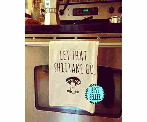 Funny Dishcloth/Tea Towel ~ Let That Shiitake Go