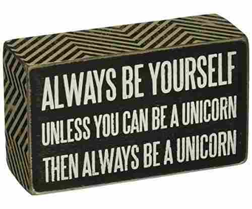 Primitives by Kathy Box Be a Unicorn Sign