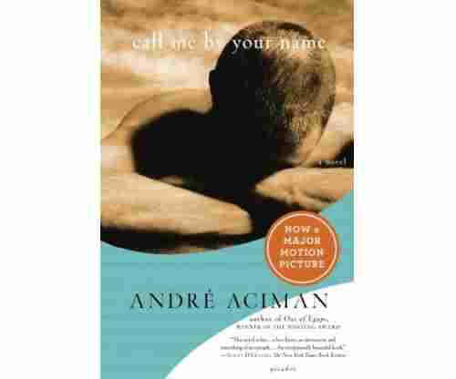 Call Me by Your Name – A Novel by Andre' Aciman – Paperback