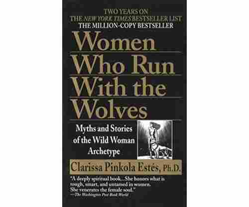 Women Who Run with the Wolves: Myths and Stories