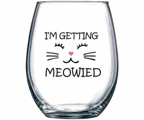 I'm Getting Meowed Wine Glass
