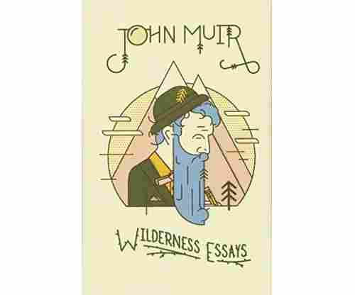 Wilderness Essays Hardcover –  by John Muir