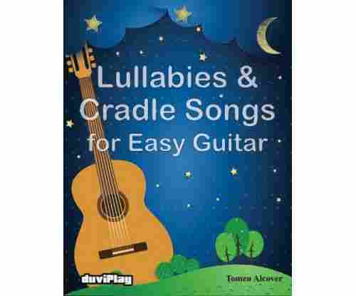 Lullabies and Cradle Songs for Easy Guitar