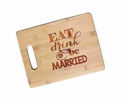 Eat, Drink and Be Married – Bamboo Cutting Board