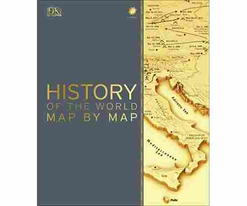 History of the World Map by Map – Hardcover