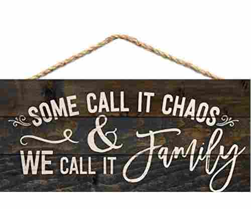 Some Call it Chaos We Call it Family Wood Plank