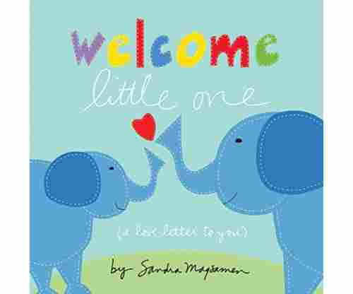 Welcome Little One Board Book – by Sandra Magsamen