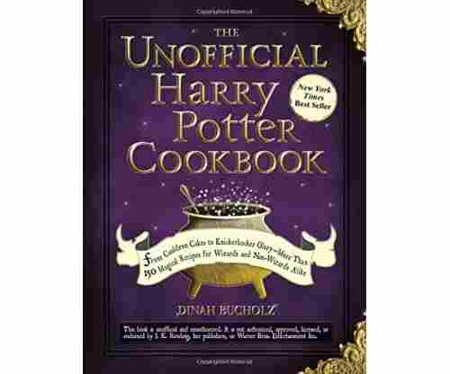 The Unofficial Harry Potter Cookbook: From Cauldron Cakes to Knickerbocker