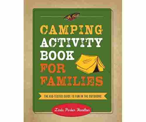 Camping Activity Book for Families: The Kid-Tested Guide to Fun in the Outdoors Kindle Edition