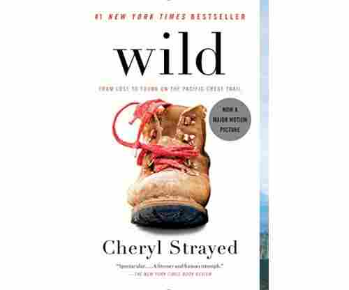 Wild – From Lost to Found on the Pacific Crest Trail