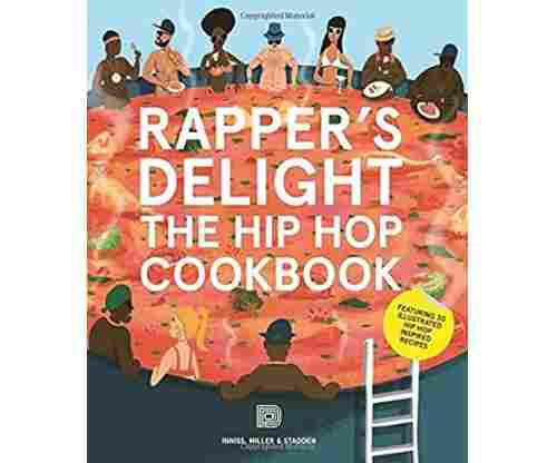 Rappers Delight: The Hiphop Cookbook